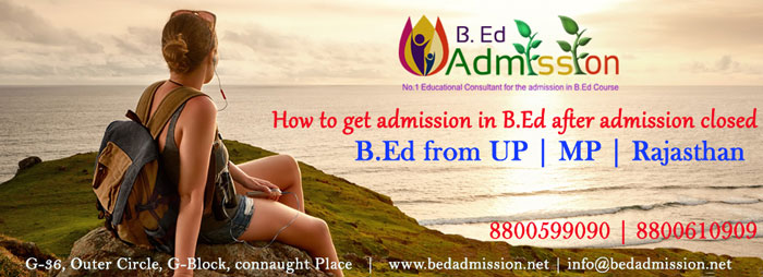 B.Ed from UP   MP   Rajasthan