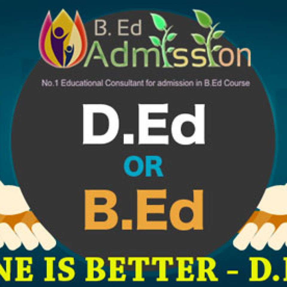 which one is better D.Ed or B.Ed